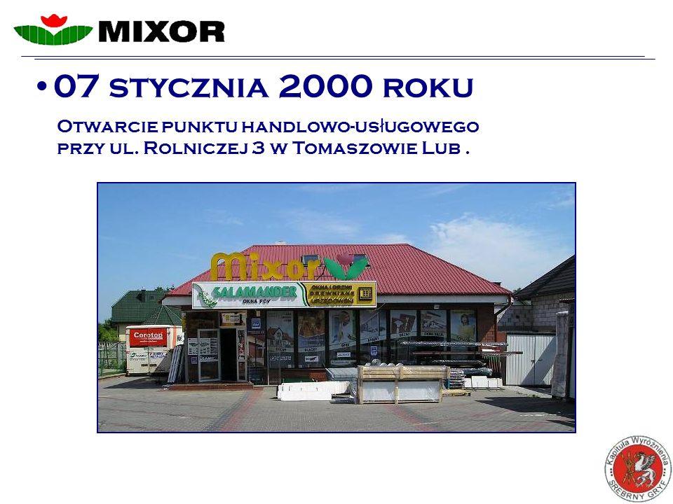 07 stycznia 2000 roku Otwarcie punktu handlowo-us ł ugowego przy ul. Rolniczej 3 w Tomaszowie Lub.