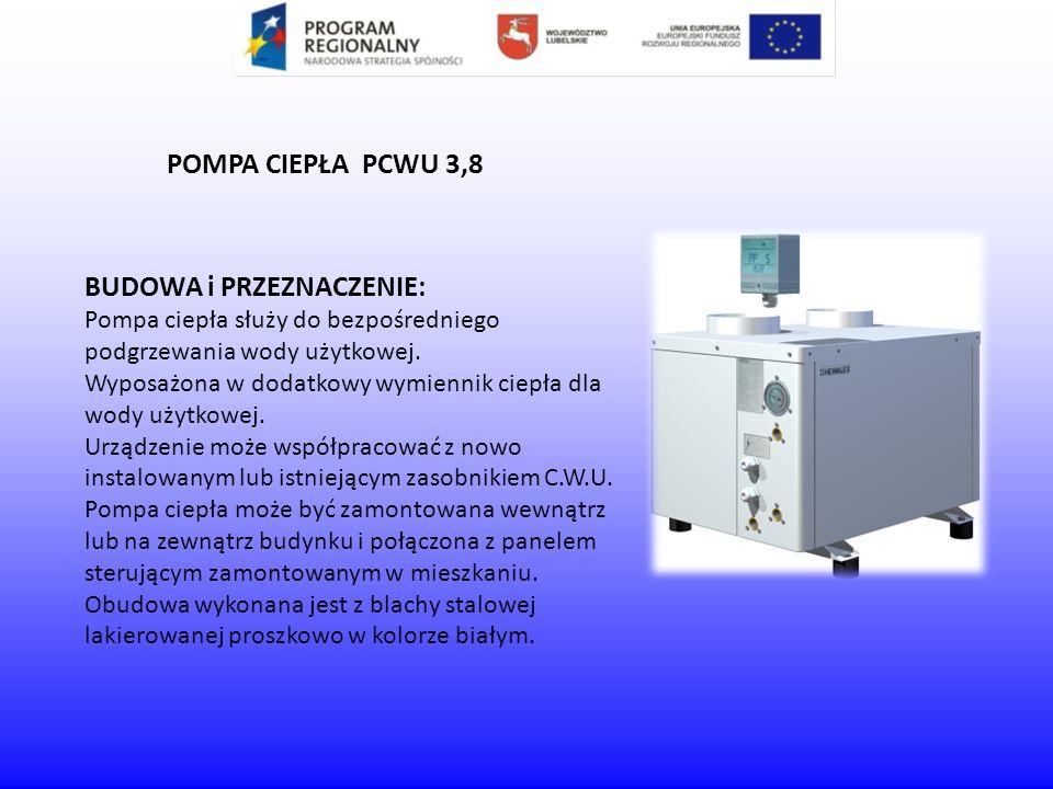 BUDOWA i PRZEZNACZENIE: Pompa ciepła służy do bezpośredniego podgrzewania wody użytkowej. Wyposażona w dodatkowy wymiennik ciepła dla wody użytkowej.