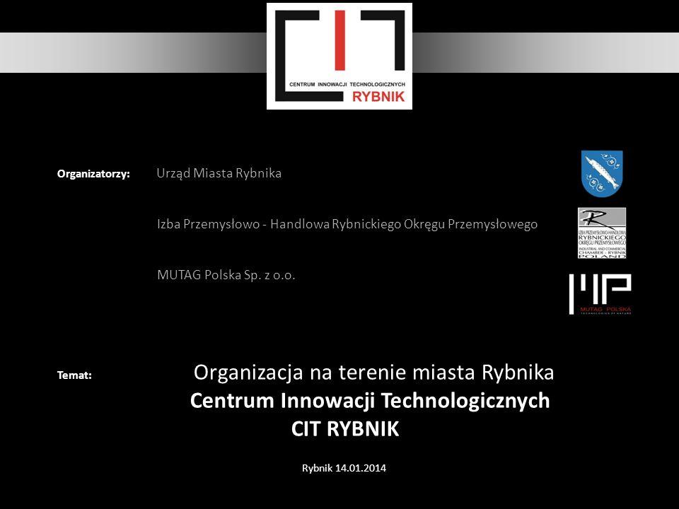 Organizatorzy: Urząd Miasta Rybnika Izba Przemysłowo - Handlowa Rybnickiego Okręgu Przemysłowego MUTAG Polska Sp.