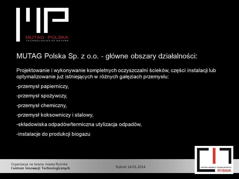 MUTAG Polska Sp. z o.o. - główne obszary działalności: Projektowanie i wykonywanie kompletnych oczyszczalni ścieków, części instalacji lub optymalizow