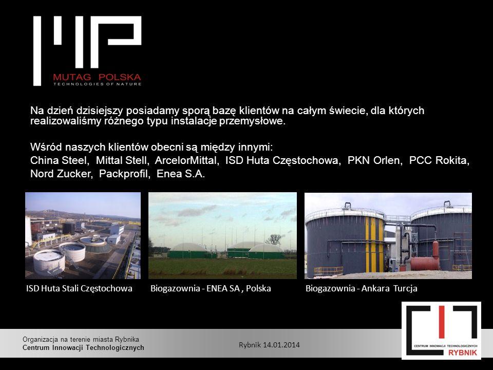 ISD Huta Stali CzęstochowaBiogazownia - ENEA SA, Polska Biogazownia - Ankara Turcja Na dzień dzisiejszy posiadamy sporą bazę klientów na całym świecie