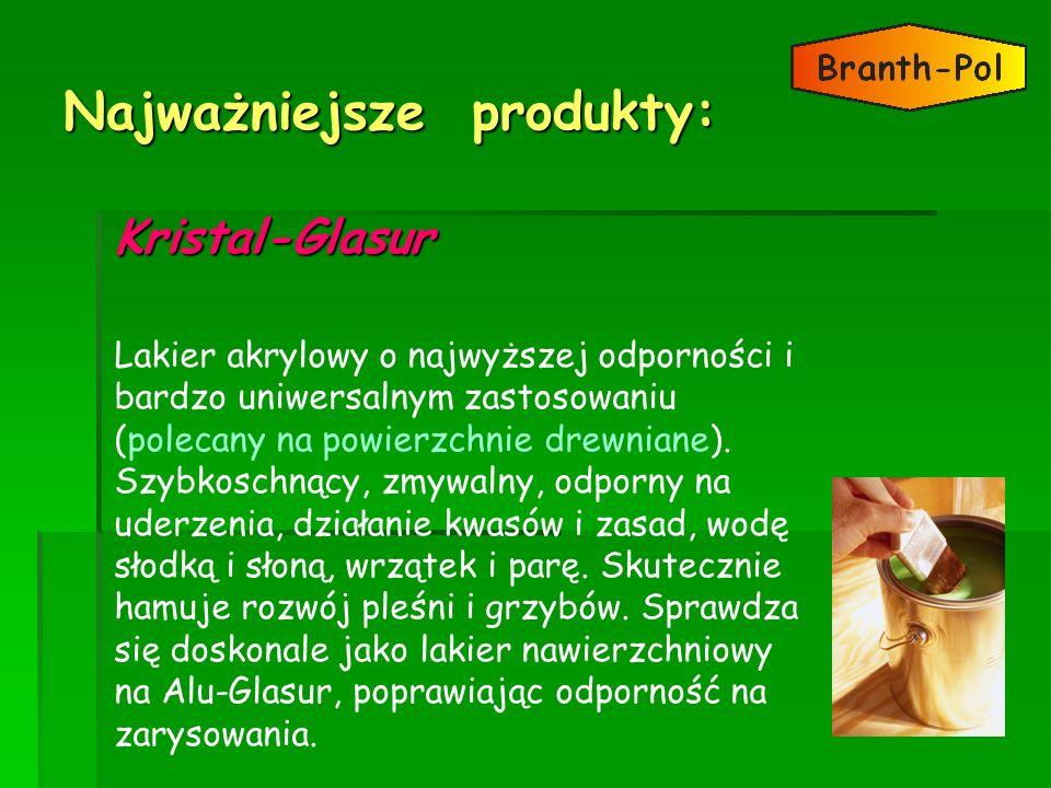 Najważniejsze produkty: Kristal-Glasur Lakier akrylowy o najwyższej odporności i bardzo uniwersalnym zastosowaniu (polecany na powierzchnie drewniane)