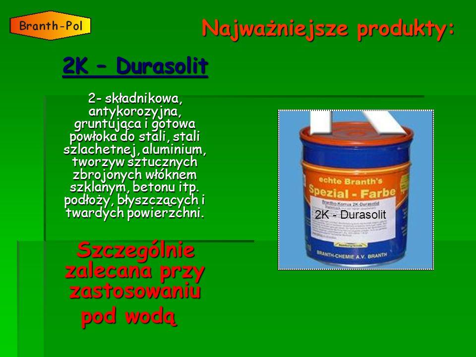 Najważniejsze produkty: 2K – Durasolit 2- składnikowa, antykorozyjna, gruntująca i gotowa powłoka do stali, stali szlachetnej, aluminium, tworzyw sztu