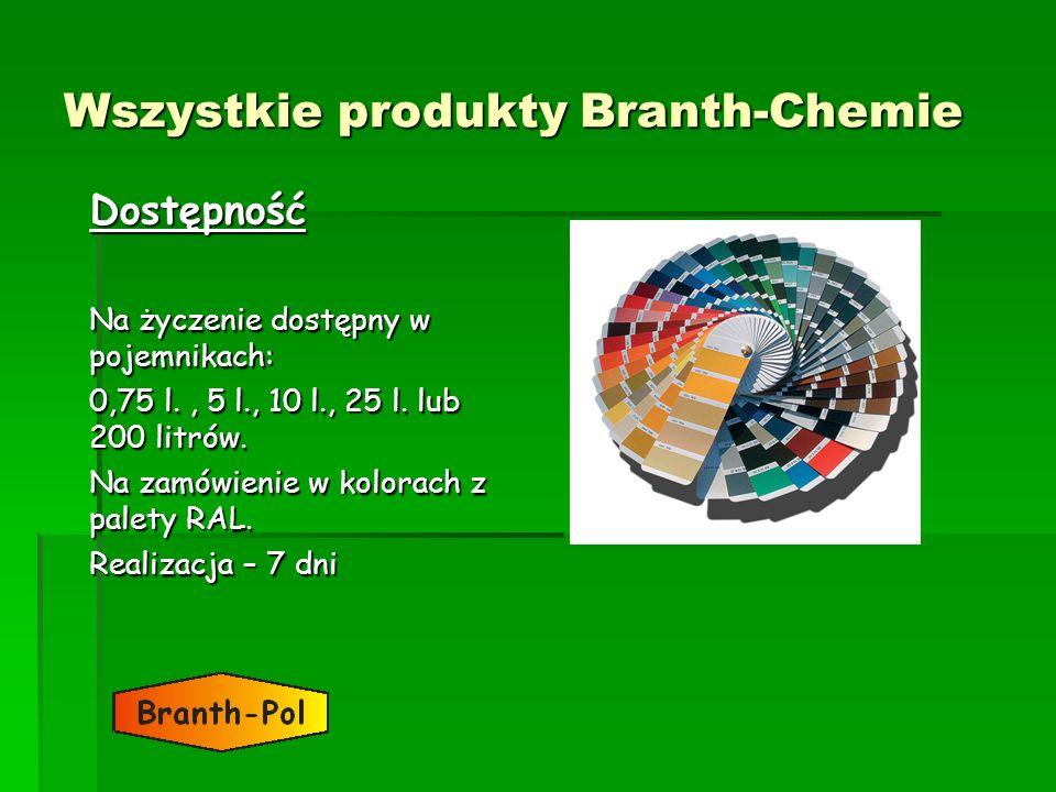 Wszystkie produkty Branth-Chemie Dostępność Na życzenie dostępny w pojemnikach: 0,75 l., 5 l., 10 l., 25 l. lub 200 litrów. Na zamówienie w kolorach z