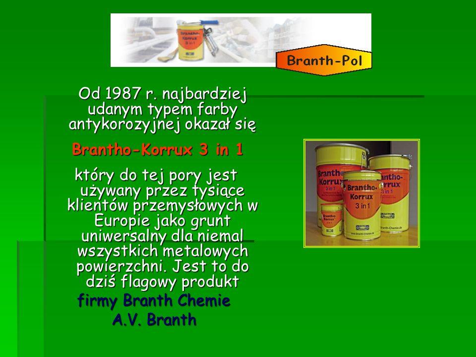 Od 1987 r. najbardziej udanym typem farby antykorozyjnej okazał się Brantho-Korrux 3 in 1 Brantho-Korrux 3 in 1 który do tej pory jest używany przez t