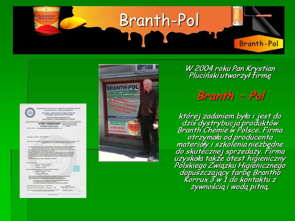 Branth-Pol W 2004 roku Pan Krystian Pluciński utworzył firmę Branth – Pol której zadaniem była i jest do dziś dystrybucja produktów Branth Chemie w Po