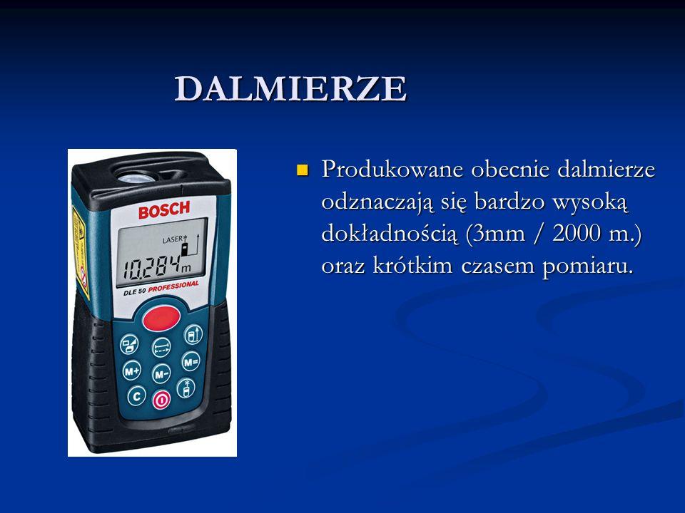 DALMIERZE Produkowane obecnie dalmierze odznaczają się bardzo wysoką dokładnością (3mm / 2000 m.) oraz krótkim czasem pomiaru. Produkowane obecnie dal