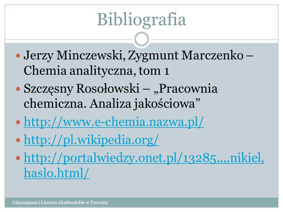 Bibliografia Gimnazjum i Liceum Akademickie w Toruniu Jerzy Minczewski, Zygmunt Marczenko – Chemia analityczna, tom 1 Szczęsny Rosołowski – Pracownia