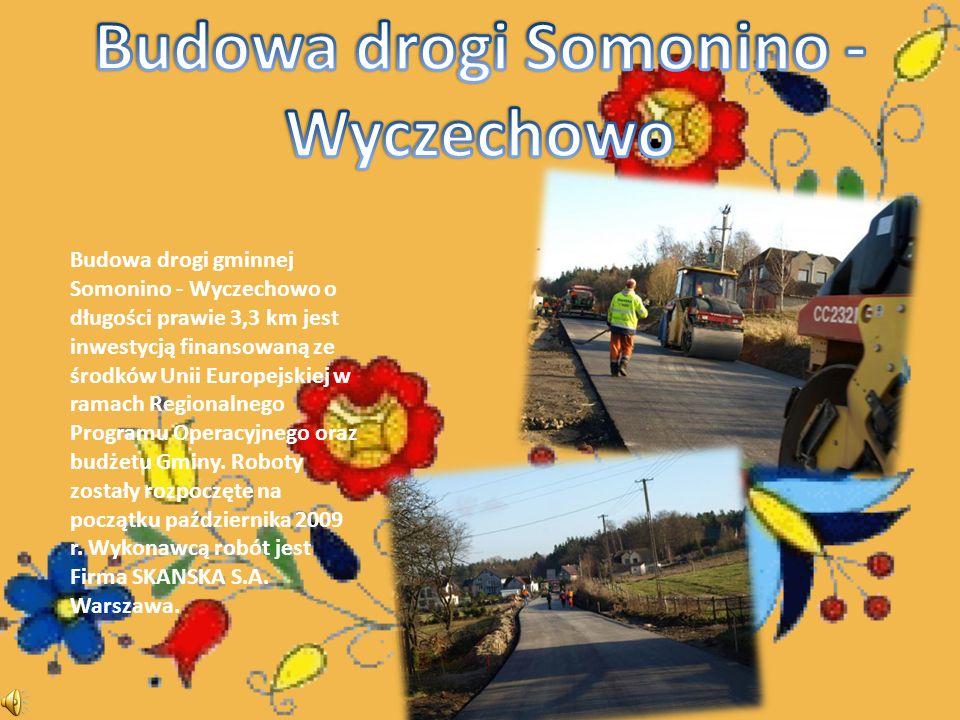 Budowa drogi gminnej Somonino - Wyczechowo o długości prawie 3,3 km jest inwestycją finansowaną ze środków Unii Europejskiej w ramach Regionalnego Programu Operacyjnego oraz budżetu Gminy.