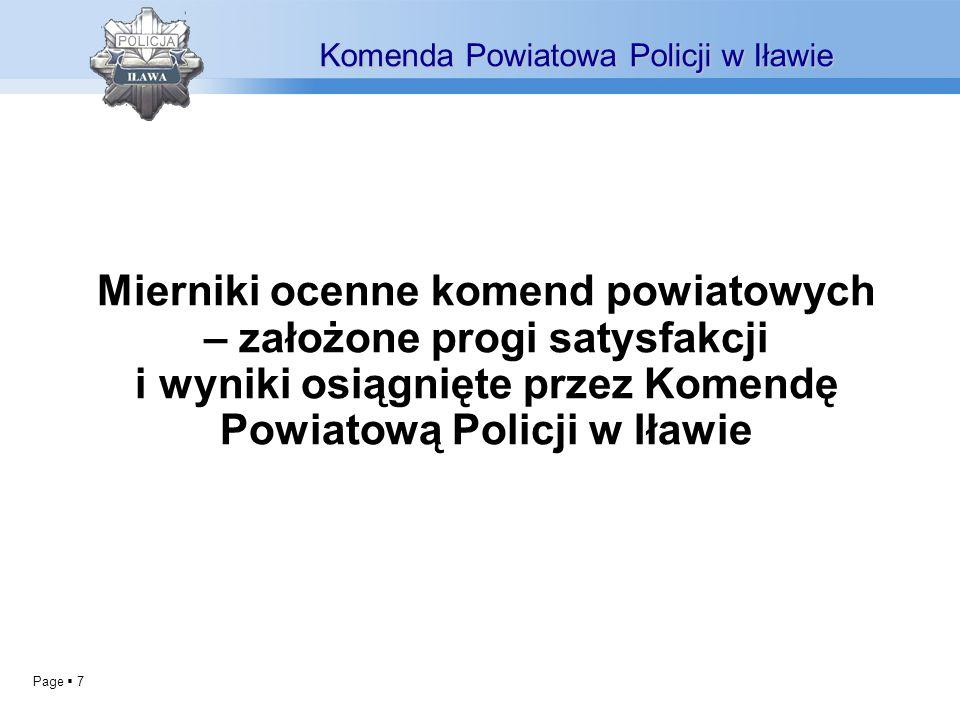 Page 7 Komenda Powiatowa Policji w Iławie Mierniki ocenne komend powiatowych – założone progi satysfakcji i wyniki osiągnięte przez Komendę Powiatową