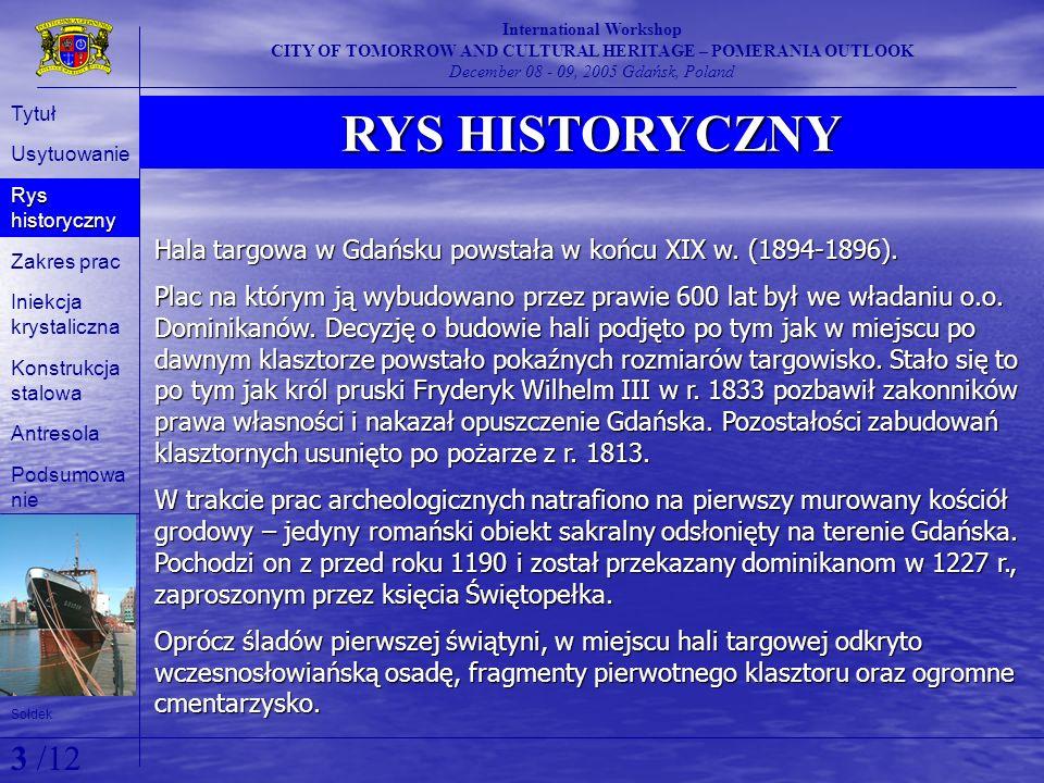 RYS HISTORYCZNY International Workshop CITY OF TOMORROW AND CULTURAL HERITAGE – POMERANIA OUTLOOK December 08 - 09, 2005 Gdańsk, Poland Hala targowa w