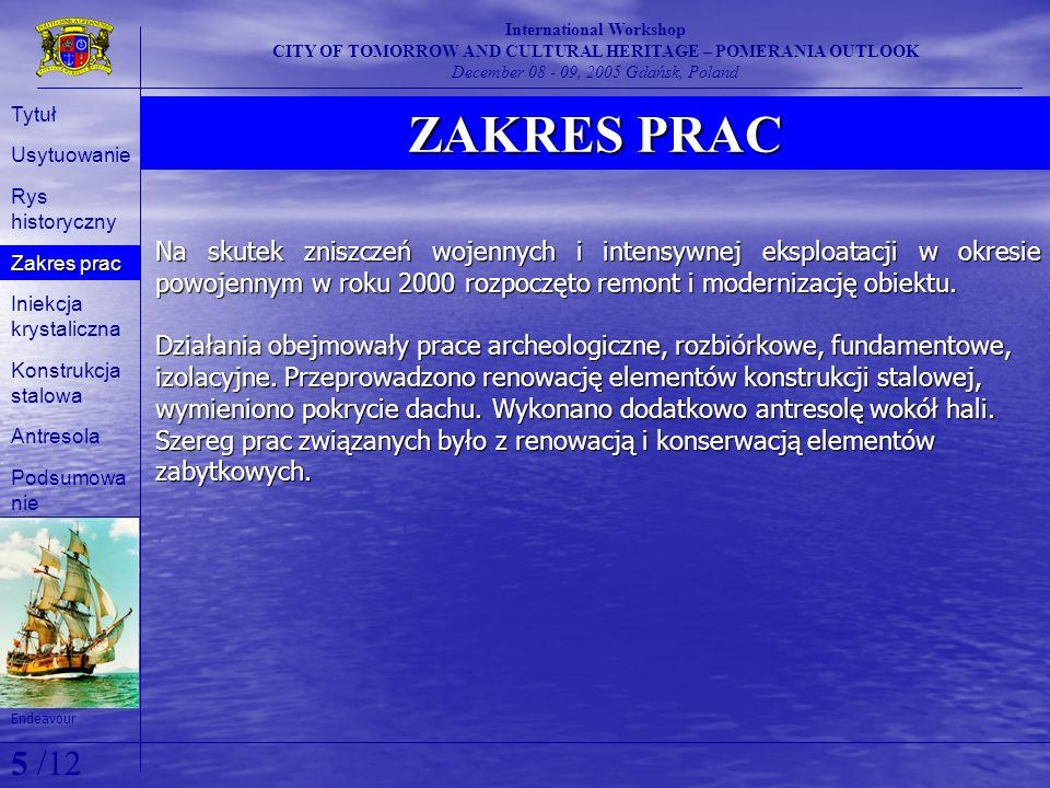 ZAKRES PRAC International Workshop CITY OF TOMORROW AND CULTURAL HERITAGE – POMERANIA OUTLOOK December 08 - 09, 2005 Gdańsk, Poland Na skutek zniszcze