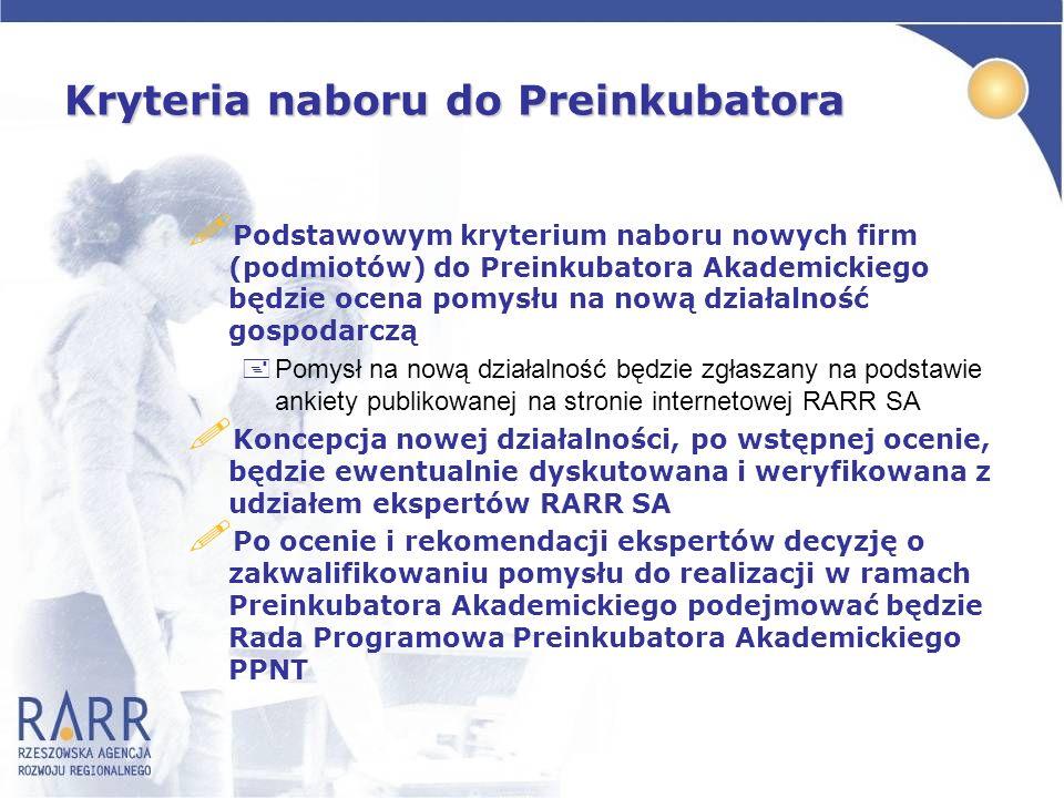 Kryteria naboru do Preinkubatora ! Podstawowym kryterium naboru nowych firm (podmiotów) do Preinkubatora Akademickiego będzie ocena pomysłu na nową dz