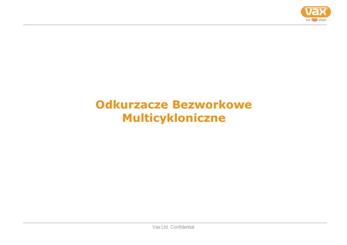 Vax Ltd. Confidential Odkurzacze Bezworkowe Multicykloniczne