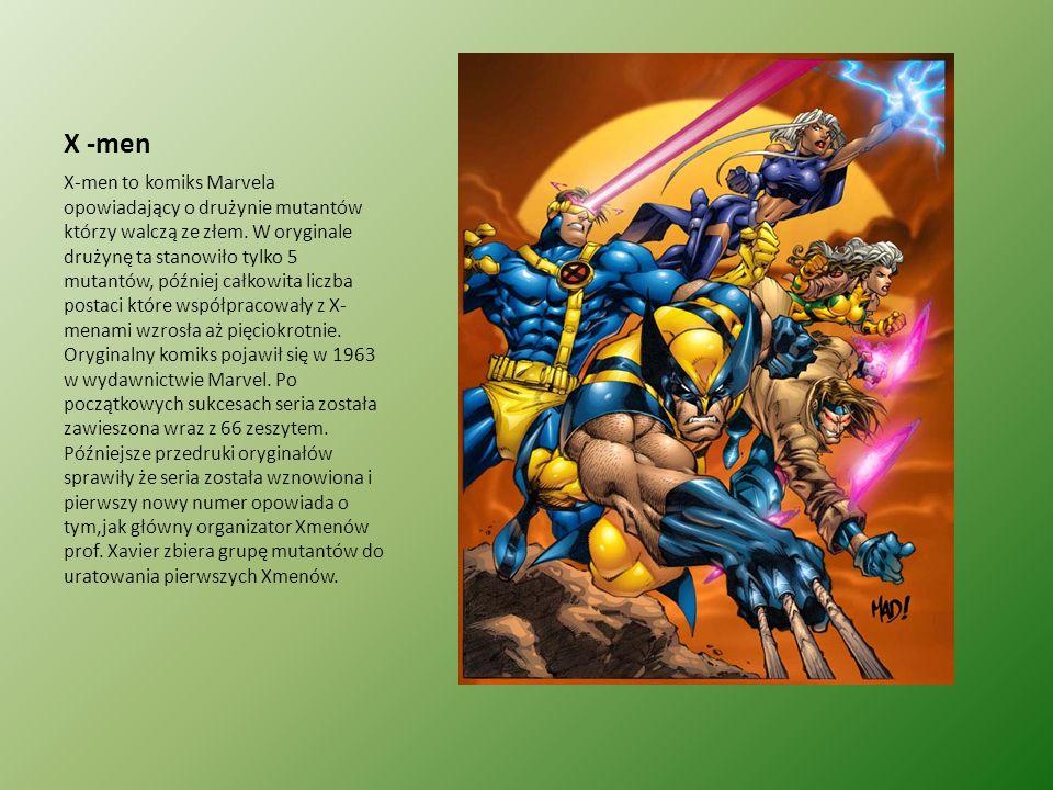 X -men X-men to komiks Marvela opowiadający o drużynie mutantów którzy walczą ze złem. W oryginale drużynę ta stanowiło tylko 5 mutantów, później całk