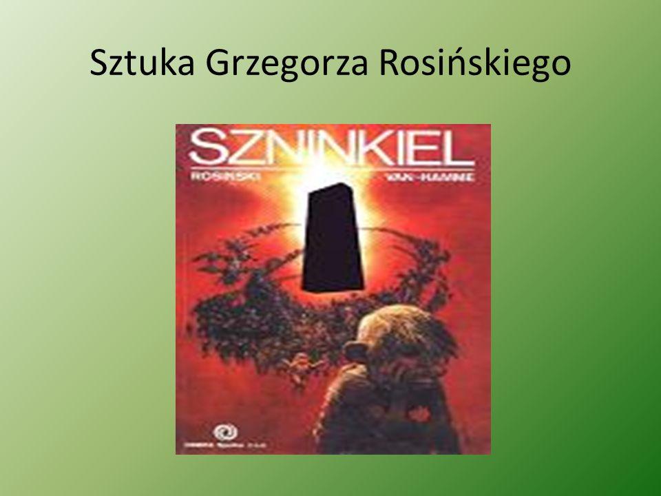 Sztuka Grzegorza Rosińskiego