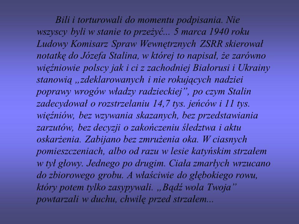 Bili i torturowali do momentu podpisania. Nie wszyscy byli w stanie to przeżyć... 5 marca 1940 roku Ludowy Komisarz Spraw Wewnętrznych ZSRR skierował