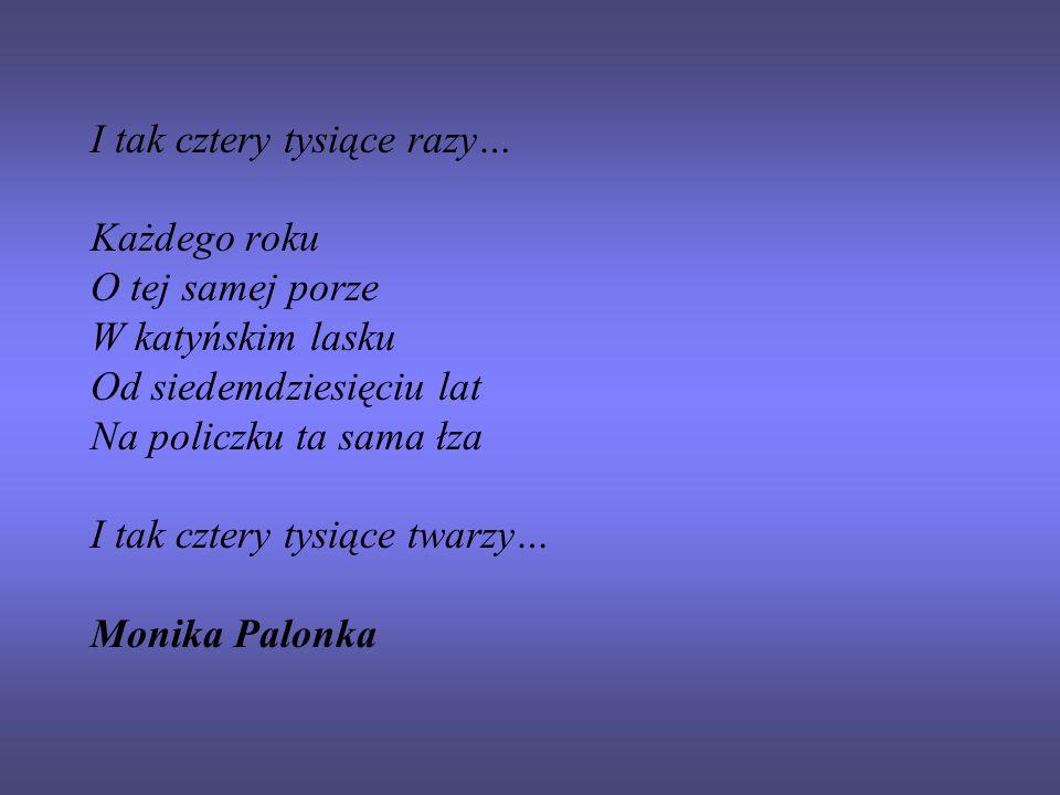 Nigdy więcej Katynia.Mija siedemdziesiąta rocznica Zbrodni Katyńskiej.