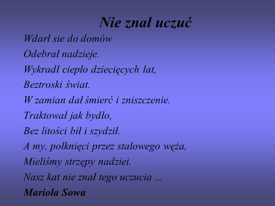 Ciężkie roboty to dla nich Chleb powszedni Tak ginęli, mali, duzi, średni Ginęło ich tysiące Byśmy mogli mieszkać w wolnej Polsce.