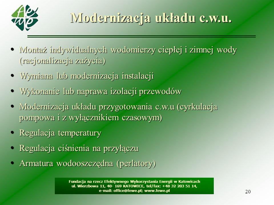 20 Modernizacja układu c.w.u. Fundacja na rzecz Efektywnego Wykorzystania Energii w Katowicach ul. Wierzbowa 11, 40- 169 KATOWICE, tel/fax: +48 32 203
