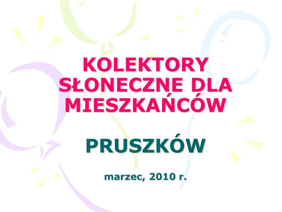 KOLEKTORY SŁONECZNE DLA MIESZKAŃCÓW PRUSZKÓW marzec, 2010 r.