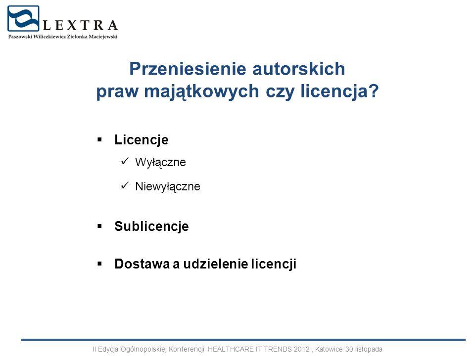Licencje Wyłączne Niewyłączne Sublicencje Dostawa a udzielenie licencji Przeniesienie autorskich praw majątkowych czy licencja? II Edycja Ogólnopolski
