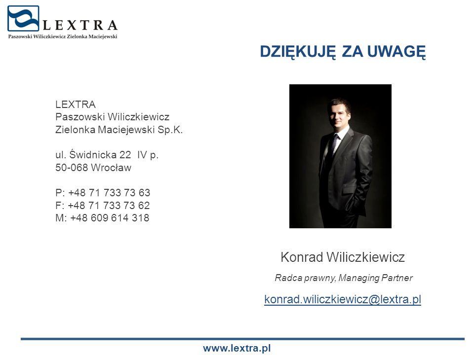 LEXTRA Paszowski Wiliczkiewicz Zielonka Maciejewski Sp.K. ul. Świdnicka 22 IV p. 50-068 Wrocław P: +48 71 733 73 63 F: +48 71 733 73 62 M: +48 609 614