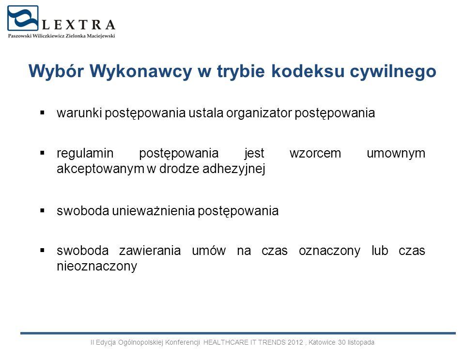 prymat trybów przetargowych skutki pominięcia obowiązku kontraktowania za pośrednictwem procedury przetargowej (nieważność umowy) umowa z wolnej ręki na system komputerowy Wybór wykonawcy w trybie PZP II Edycja Ogólnopolskiej Konferencji HEALTHCARE IT TRENDS 2012, Katowice 30 listopada