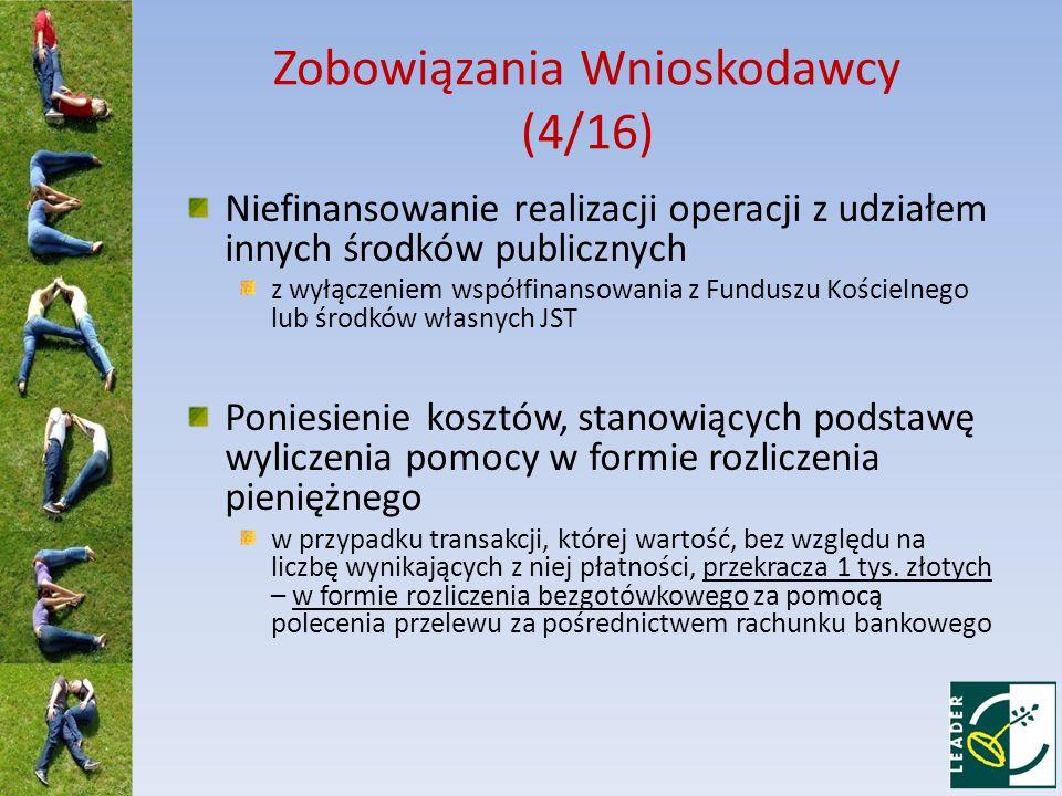 Zobowiązania Wnioskodawcy (4/16) Niefinansowanie realizacji operacji z udziałem innych środków publicznych z wyłączeniem współfinansowania z Funduszu