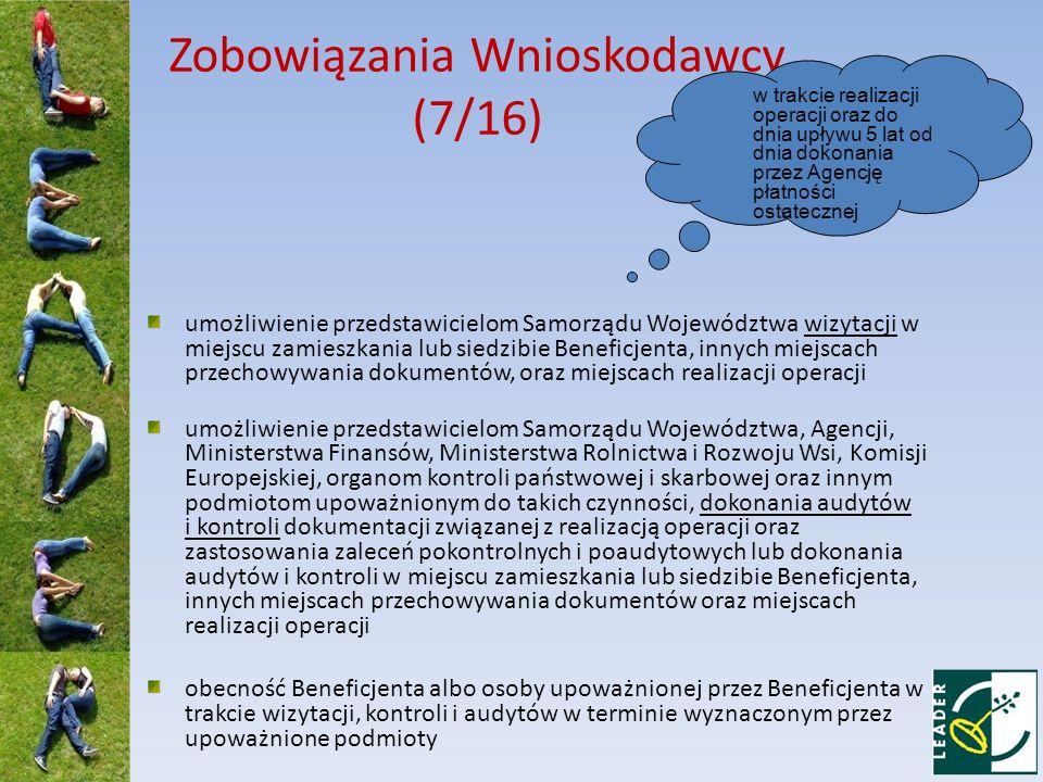 Zobowiązania Wnioskodawcy (7/16) umożliwienie przedstawicielom Samorządu Województwa wizytacji w miejscu zamieszkania lub siedzibie Beneficjenta, inny
