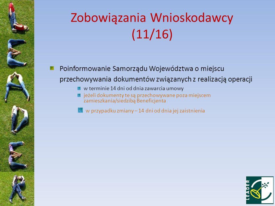 Zobowiązania Wnioskodawcy (11/16) Poinformowanie Samorządu Województwa o miejscu przechowywania dokumentów związanych z realizacją operacji w terminie