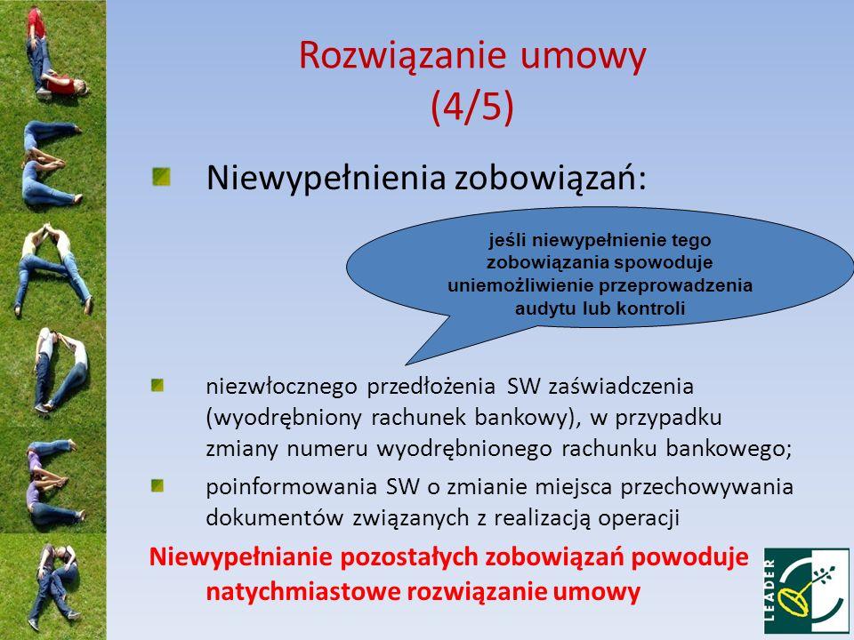 Rozwiązanie umowy (4/5) Niewypełnienia zobowiązań: niezwłocznego przedłożenia SW zaświadczenia (wyodrębniony rachunek bankowy), w przypadku zmiany num