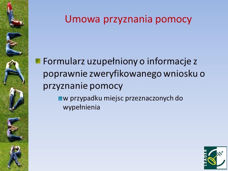 Zobowiązania Wnioskodawcy (6/16) Informowanie i rozpowszechniania informacji o pomocy otrzymanej z EFRROW, zgodnie z przepisami pkt 3 i 4 załącznika VI rozporządzenia 1974/2006 oraz z warunkami określonymi w Księdze wizualizacji znaku Programu Rozwoju Obszarów Wiejskich na lata 2007-2013, opublikowanej na stronie internetowej Ministerstwa Rolnictwa i Rozwoju Wsi Niezwłoczne informowanie Samorządu Województwa o planowanych albo zaistniałych zdarzeniach związanych ze zmianą sytuacji faktycznej lub prawnej Beneficjenta w zakresie mogącym mieć wpływ na realizację operacji zgodnie z umową, wypłatę pomocy lub spełnienie warunków określonych w Programie, aktach prawnych oraz umowie w trakcie realizacji operacji oraz do dnia upływu 5 lat od dnia dokonania przez Agencję płatności ostatecznej