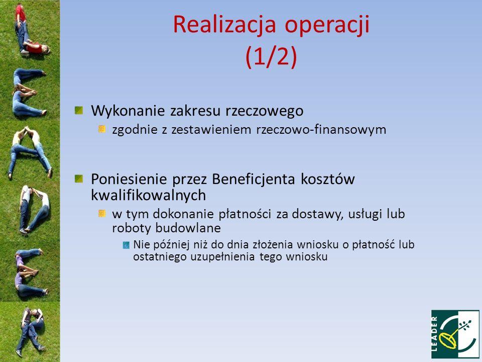Realizacja operacji (2/2) Udokumentowanie wykonania operacji w zakresie rzeczowym i finansowym Uzyskanie wymaganych opinii, zaświadczeń, uzgodnień, pozwoleń, lub decyzji związanych z realizacją tej operacji Zamontowanie oraz uruchomienie nabytego wyposażenia, urządzeń i sprzętu biurowego, w tym sprzętu komputerowego