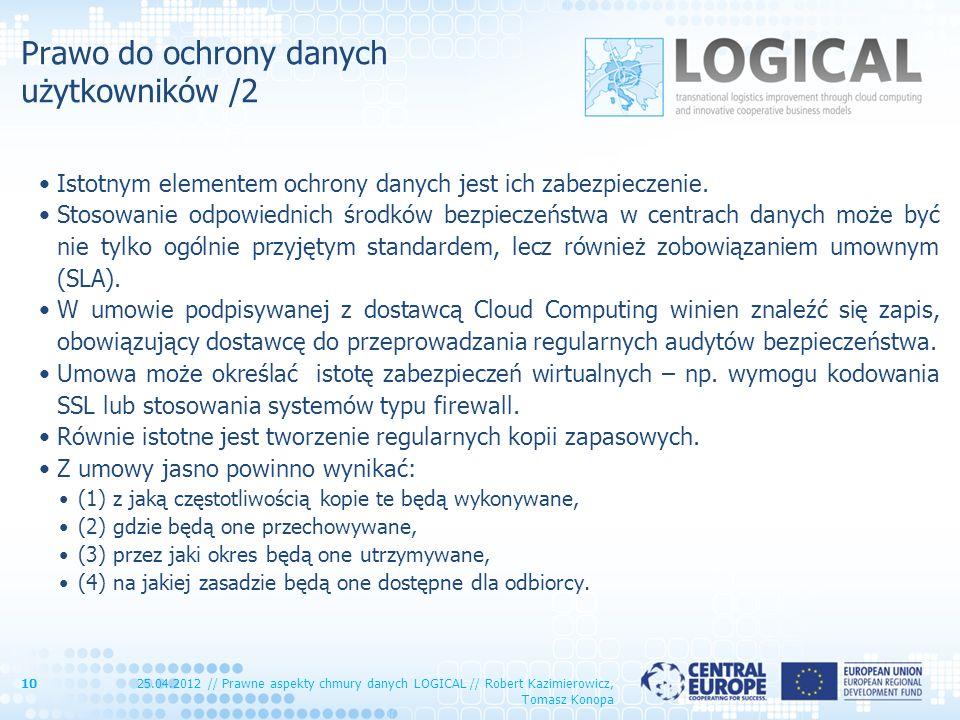 Prawo do ochrony danych użytkowników /2 Istotnym elementem ochrony danych jest ich zabezpieczenie. Stosowanie odpowiednich środków bezpieczeństwa w ce