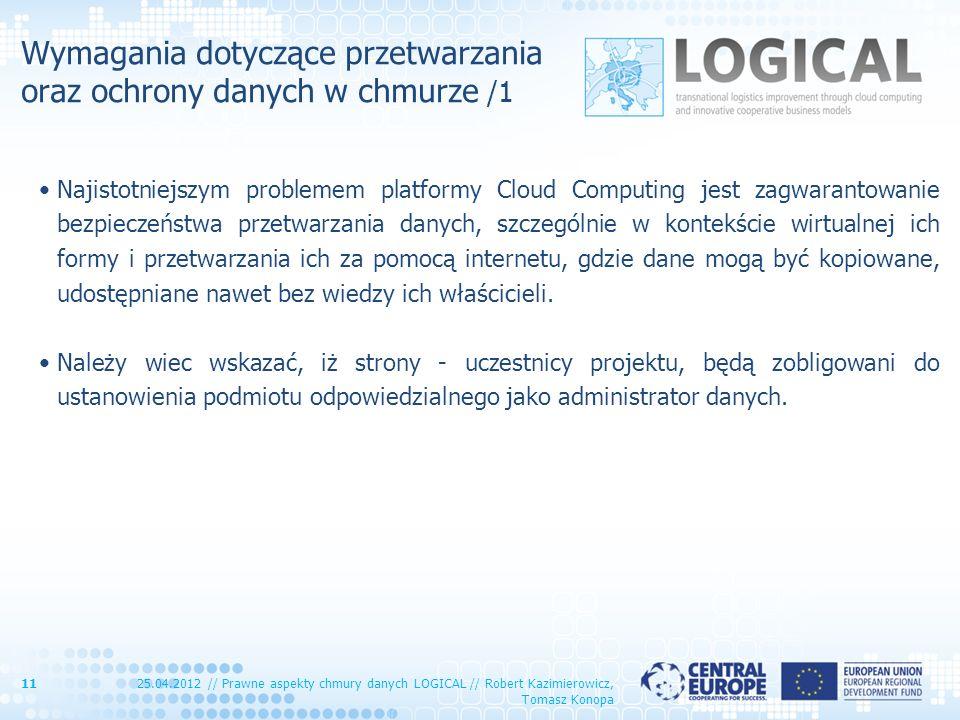 Wymagania dotyczące przetwarzania oraz ochrony danych w chmurze /1 Najistotniejszym problemem platformy Cloud Computing jest zagwarantowanie bezpiecze