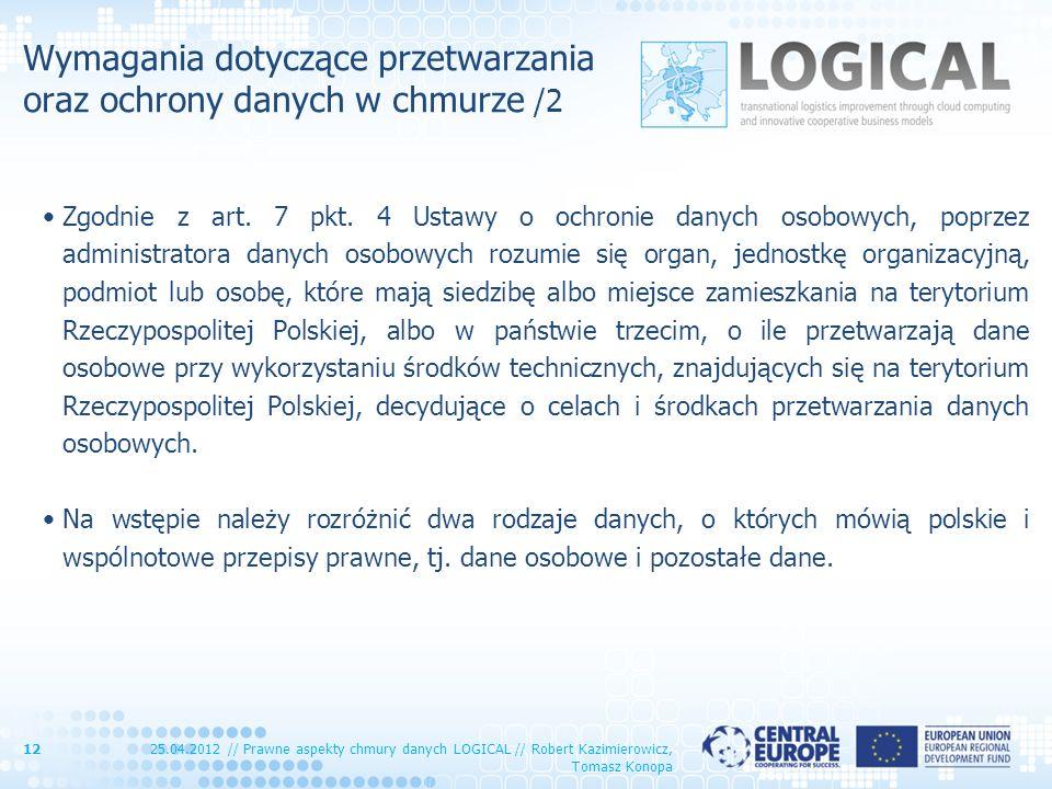 Wymagania dotyczące przetwarzania oraz ochrony danych w chmurze /2 Zgodnie z art. 7 pkt. 4 Ustawy o ochronie danych osobowych, poprzez administratora