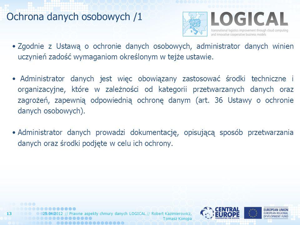 Ochrona danych osobowych /1 Zgodnie z Ustawą o ochronie danych osobowych, administrator danych winien uczynień zadość wymaganiom określonym w tejże us