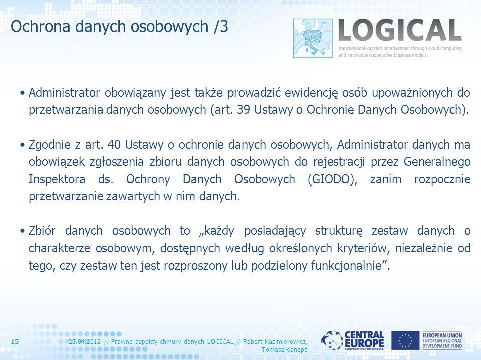 Ochrona danych osobowych /3 Administrator obowiązany jest także prowadzić ewidencję osób upoważnionych do przetwarzania danych osobowych (art. 39 Usta
