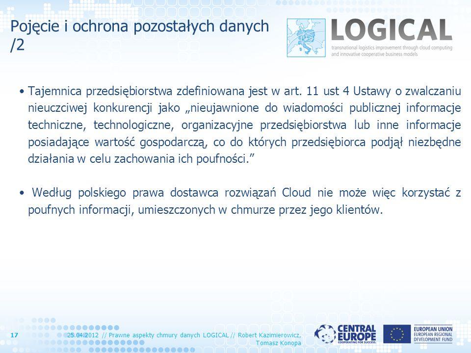Pojęcie i ochrona pozostałych danych /2 Tajemnica przedsiębiorstwa zdefiniowana jest w art. 11 ust 4 Ustawy o zwalczaniu nieuczciwej konkurencji jako