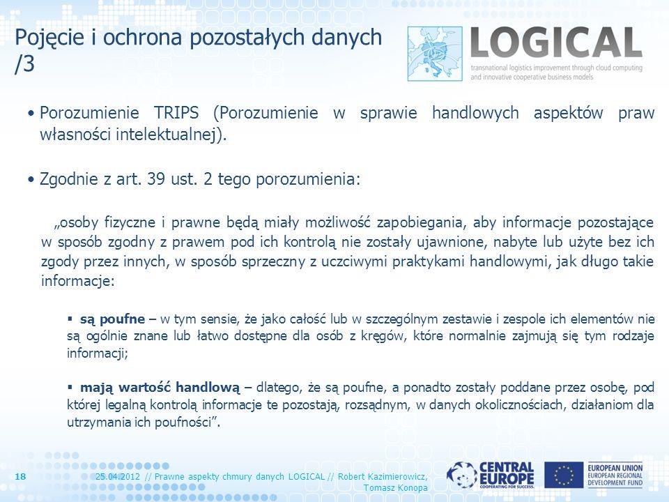 Pojęcie i ochrona pozostałych danych /3 Porozumienie TRIPS (Porozumienie w sprawie handlowych aspektów praw własności intelektualnej). Zgodnie z art.