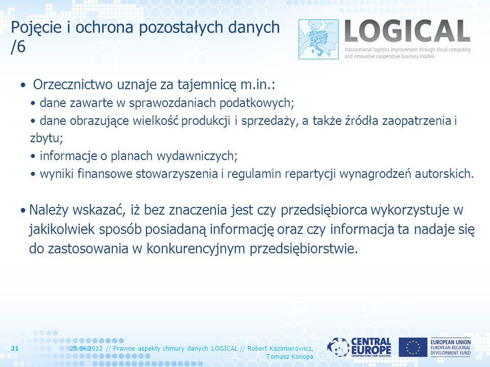 Pojęcie i ochrona pozostałych danych /6 Orzecznictwo uznaje za tajemnicę m.in.: dane zawarte w sprawozdaniach podatkowych; dane obrazujące wielkość pr