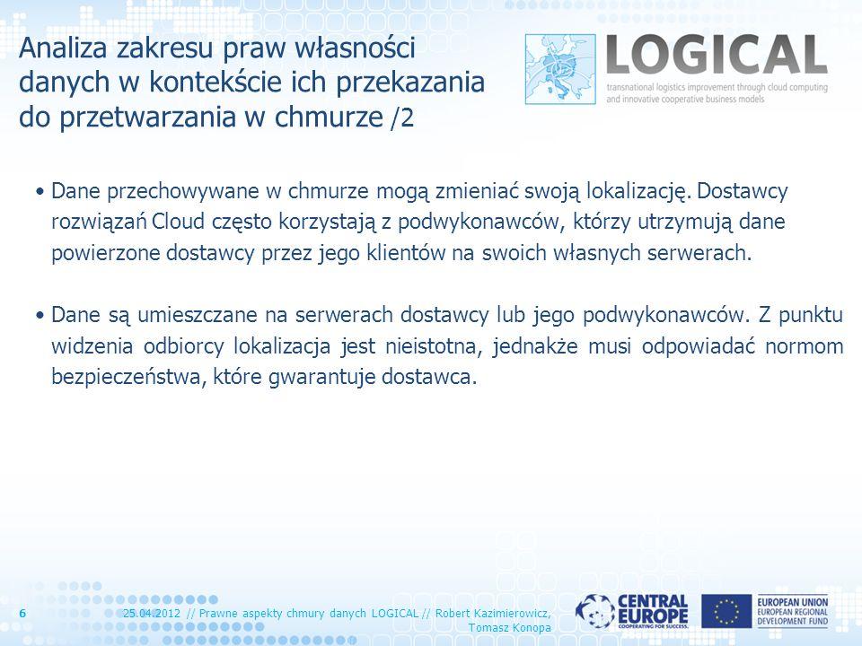 Analiza zakresu praw własności danych w kontekście ich przekazania do przetwarzania w chmurze /2 Dane przechowywane w chmurze mogą zmieniać swoją loka