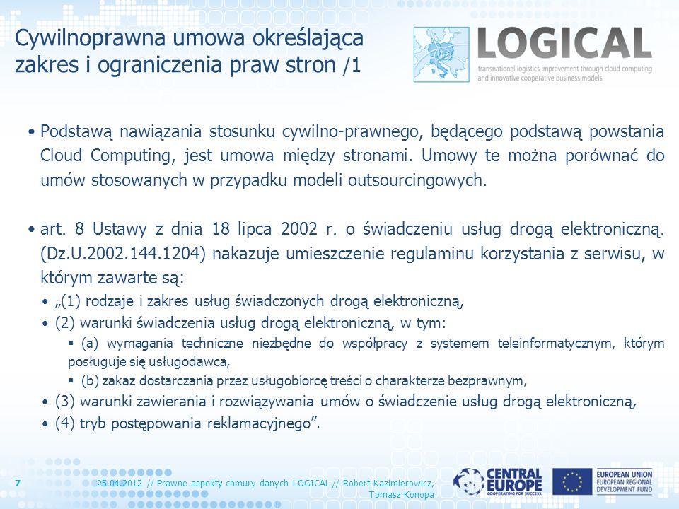Cywilnoprawna umowa określająca zakres i ograniczenia praw stron /1 Podstawą nawiązania stosunku cywilno-prawnego, będącego podstawą powstania Cloud C
