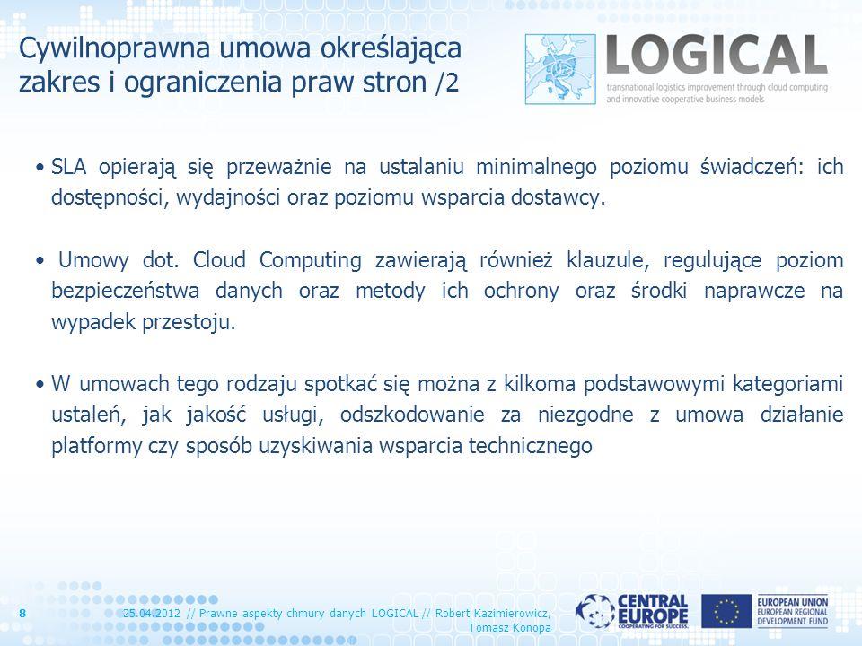 Cywilnoprawna umowa określająca zakres i ograniczenia praw stron /2 SLA opierają się przeważnie na ustalaniu minimalnego poziomu świadczeń: ich dostęp