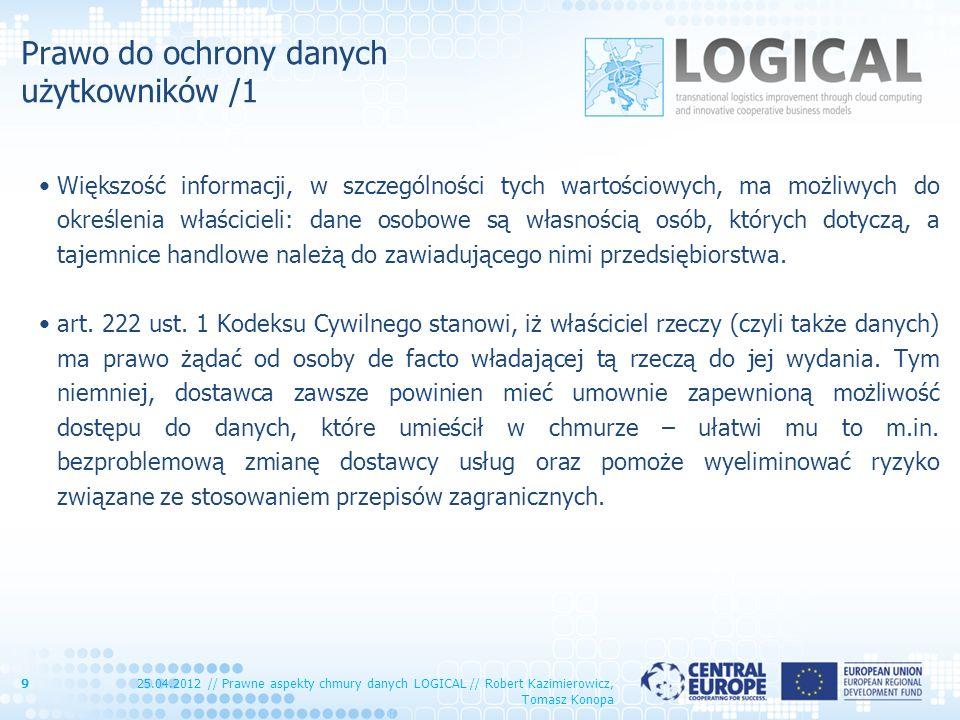 Prawo do ochrony danych użytkowników /2 Istotnym elementem ochrony danych jest ich zabezpieczenie.