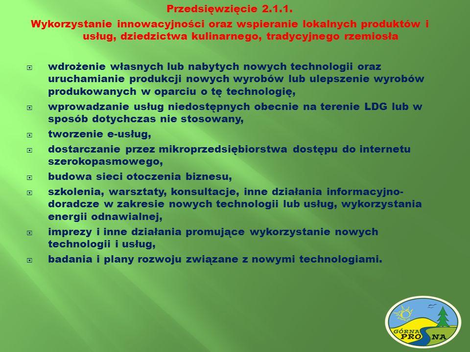 Przedsięwzięcie 2.1.1. Wykorzystanie innowacyjności oraz wspieranie lokalnych produktów i usług, dziedzictwa kulinarnego, tradycyjnego rzemiosła wdroż