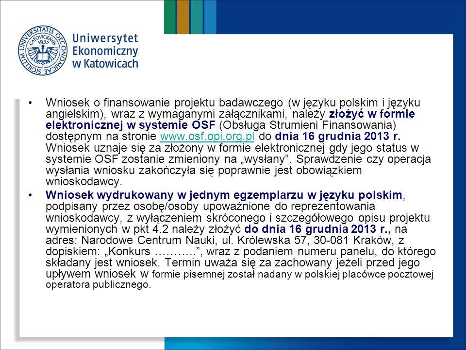 Wniosek o finansowanie projektu badawczego (w języku polskim i języku angielskim), wraz z wymaganymi załącznikami, należy złożyć w formie elektroniczn