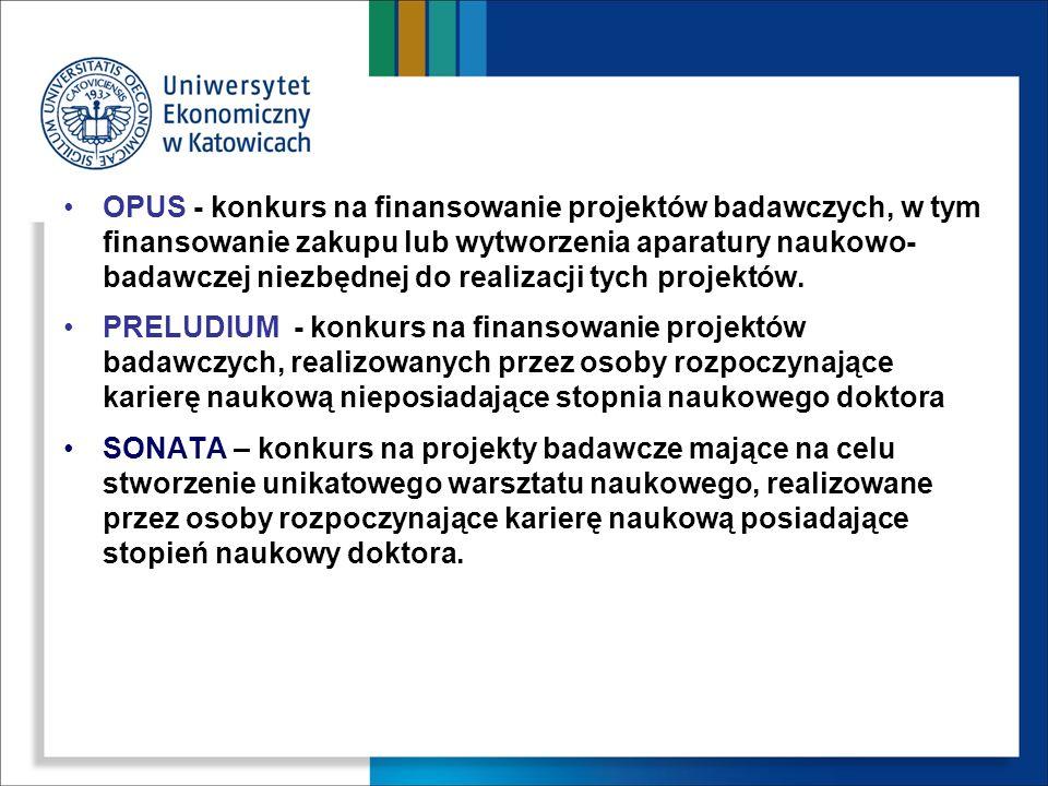 OPUS - konkurs na finansowanie projektów badawczych, w tym finansowanie zakupu lub wytworzenia aparatury naukowo- badawczej niezbędnej do realizacji t