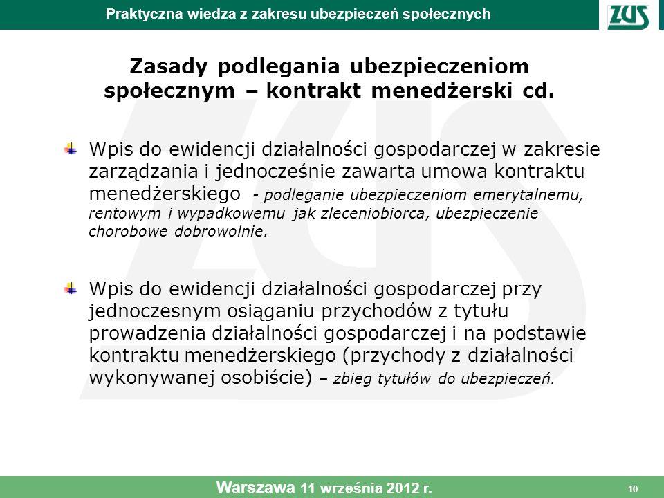10 Zasady podlegania ubezpieczeniom społecznym – kontrakt menedżerski cd. Wpis do ewidencji działalności gospodarczej w zakresie zarządzania i jednocz